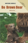 Bo Brown Bear (Awesome Animals #3) Cover Image