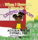 When I Grow Up, I Want To Be Living Proof! Cover Image
