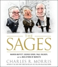 The Sages: Warren Buffett, George Soros, Paul Volcker, and the Maelstrom of Markets Cover Image