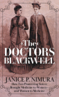 The Doctors Blackwell: How Two Pioneering Sisters Brought Medicine to Women and Women to Medicine Cover Image