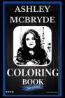 Ashley McBryde Sarcastic Coloring Book: An Adult Coloring Book For Leaving Your Bullsh*t Behind Cover Image