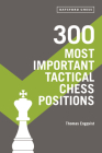 300 Most Important Tactical Chess Positions Cover Image