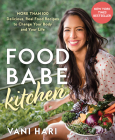 Food Babe Kitchen: More than 100 Delicious, Real Food Recipes to Change Your Body and Your Life Cover Image