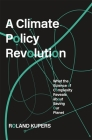 A Climate Policy Revolution: What the Science of Complexity Reveals about Saving Our Planet Cover Image