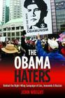 The Obama Haters: Behind the Right-Wing Campaign of Lies, Innuendo and Racism Cover Image