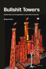 Bullshit Towers; Neoliberalism and Managerialism in Universities Cover Image