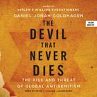 The Devil That Never Dies Lib/E: The Rise and Threat of Global Anti-Semitism Cover Image