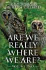 Are We Really Where We Are?: Volume Two Cover Image