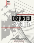 Distorted Fragility: How Did We Get to This Racial Point? Learn about Racism and Its Devastating Effects Cover Image