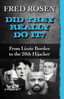 Did They Really Do It?: From Lizzie Borden to the 20th Hijacker Cover Image
