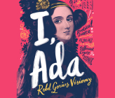 I, ADA: ADA Lovelace: Rebel. Genius. Visionary Cover Image