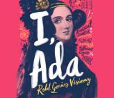 I, ADA: ADA Lovelace: Rebel. Genius. Visionary Cover Image