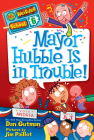 My Weirder School #6: Mayor Hubble Is in Trouble! Cover Image
