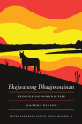 Bkejwanong Dbaajmowinan/Stories of Where the Waters Divide (Makwa Enewed) Cover Image