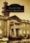 Allentown State Hospital Cover Image