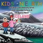 Kids On Earth: A Children's Documentary Series Exploring Global Cultures and The Natural World: Iceland Cover Image