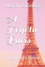 A Trip to Paris: A Romance Novel Cover Image