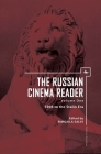 The Russian Cinema Reader: Volume I, 1908 to the Stalin Era (Cultural Syllabus) Cover Image