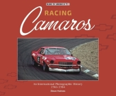 Racing Camaros: An International Photographic History 1966-1984 (Made in America) Cover Image