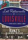 Lost Restaurants of Louisville Cover Image