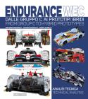 Endurance WEC: Dalle Gruppo C ai prototipi ibridi/ From Group C to Hybrid prototypes Cover Image