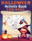 Halloween Activity Book for Kids: A Spooky and Fun Workbook Full of Learning Activities - Coloring, Cutting, Pasting, Counting, Shadow Matching, Mazes Cover Image
