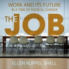 The Job Lib/E: Work and Its Future in a Time of Radical Change Cover Image
