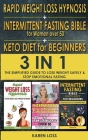 RAPID WEIGHT LOSS HYPNOSIS for WOMEN + INTERMITTENT FASTING BIBLE for WOMEN OVER 50 + KETO DIET for BEGINNERS: 3 in 1 - The Simplified Guide to Lose W Cover Image