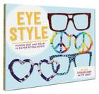 Eye Style: Punch out and wear 15 paper eyeglasses! Cover Image