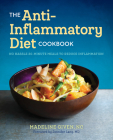 The Anti Inflammatory Diet Cookbook: No Hassle 30-Minute Recipes to Reduce Inflammation Cover Image