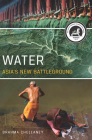 Water: Asia's New Battleground Cover Image