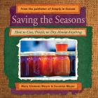 Saving the Seasons: How to Can, Freeze, or Dry Almost Anything Cover Image