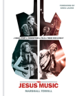 The Jesus Music: A Visual Story of Redemption as Told by Those Who Lived It Cover Image