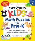 The Everything Kids' Math Puzzles for Pre-K: Learn about Numbers, Shapes, Patterns, and More with 100 Fun Puzzles! (Everything® Kids) Cover Image