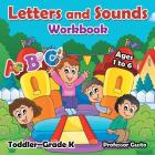 Letters and Sounds Workbook - Toddler-Grade K - Ages 1 to 6 Cover Image