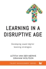 Learning in a Disruptive Age: Developing sound digital learning strategies Cover Image