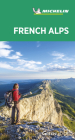 Michelin Green Guide French Alps: Travel Guide Cover Image