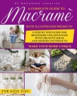 Macramè: A Complete Guide to Macramé with Illustrated Projects. A Step by Step Guide for Beginners and Advanced with Creative I Cover Image