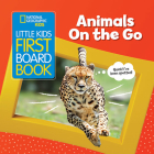 National Geographic Kids Little Kids First Board Book: Animals On the Go (First Board Books) Cover Image