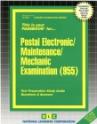 Postal Electronic/Maintenance/Mechanic Examination (955): Test Preparation Study Guide, Questions & Answers (Career Examination Passbooks #4112) Cover Image