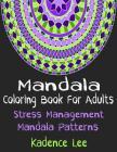 Mandala Coloring Book For Adults: Stress Management Mandala Patterns Cover Image