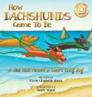 How Dachshunds Came to Be: A Tall Tale About a Short Long Dog Hard Cover (Tall Tales #1) Cover Image