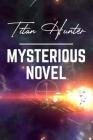 Titan Hunter: Mysterious Novel: Fantasy Mystery Series Cover Image