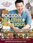 Rocco's Healthy & Delicious: More than 200 (Mostly) Plant-Based Recipes for Everyday Life Cover Image