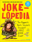 Jokelopedia: The Biggest, Best, Silliest, Dumbest Joke Book Ever! Cover Image