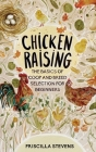 Chicken Raising: The Basics of Coop and Breed Selection for Beginners Cover Image