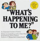 What's Happening To Me?: The Classic Illustrated Children's Book on Puberty Cover Image