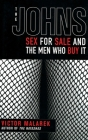 The Johns: Sex for Sale and the Men Who Buy It Cover Image