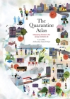 The Quarantine Atlas: Mapping Global Life Under COVID-19 Cover Image
