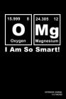 OMG I Am So Smart!: Notebook, Journal, Or Diary - 110 Blank Lined Pages - 6